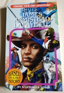 Spies: James Armistead Lafayette, a Choose Your Own Adventure Book